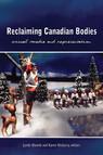 Reclaiming Canadian Bodies : Visual Media and Representation