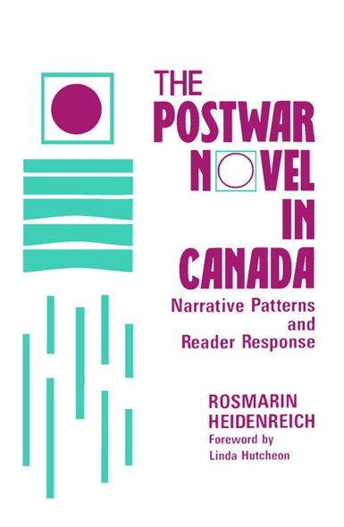 The Postwar Novel in Canada : Narrative Patterns and Reader Response