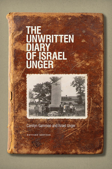 The Unwritten Diary of Israel Unger : Revised Edition