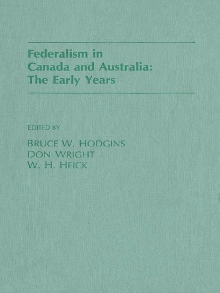 Federalism in Canada and Australia : The Early Years