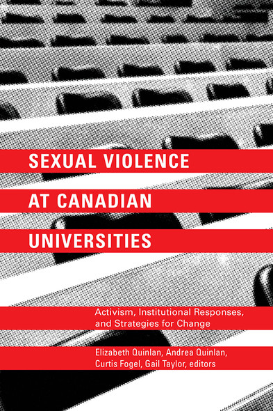 Sexual Violence at Canadian Universities : Activism, Institutional Responses, and Strategies for Change