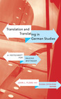 Translation and Translating in German Studies : A Festschrift for Raleigh Whitinger