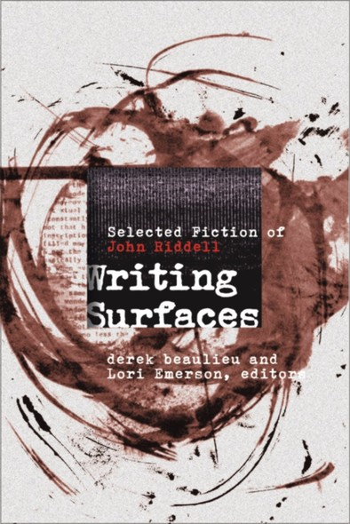 Writing Surfaces : Selected Fiction of John Riddell