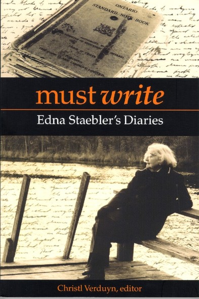 Must Write : Edna Staebler's Diaries