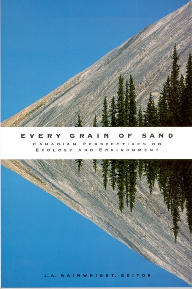 Every Grain of Sand : Canadian Perspectives on Ecology and Environment