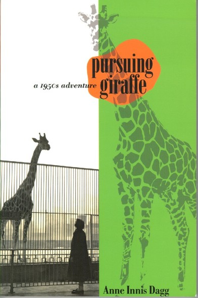 Pursuing Giraffe : A 1950s Adventure