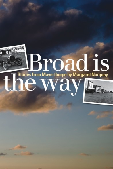 Broad Is the Way : Stories from Mayerthorpe