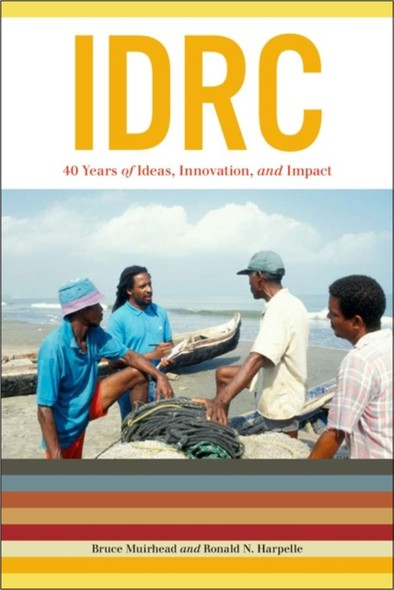 IDRC : 40 Years of Ideas, Innovation, and Impact