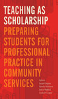 Teaching as Scholarship : Preparing Students for Professional Practice in Community Services