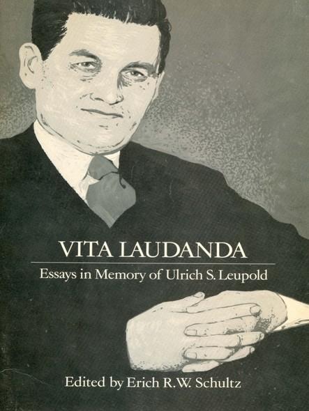 Vita Laudanda : Essays in Memory of Ulrich S. Leupold