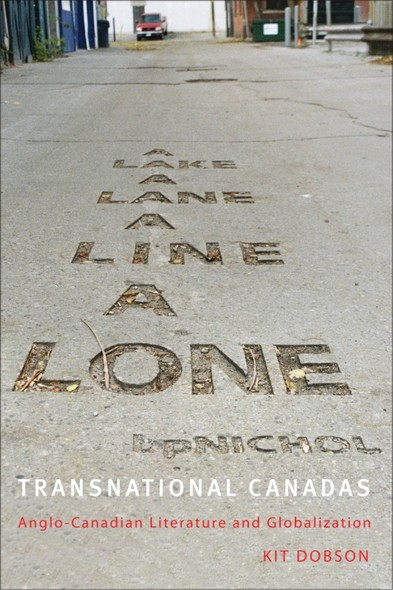 Transnational Canadas : Anglo-Canadian Literature and Globalization