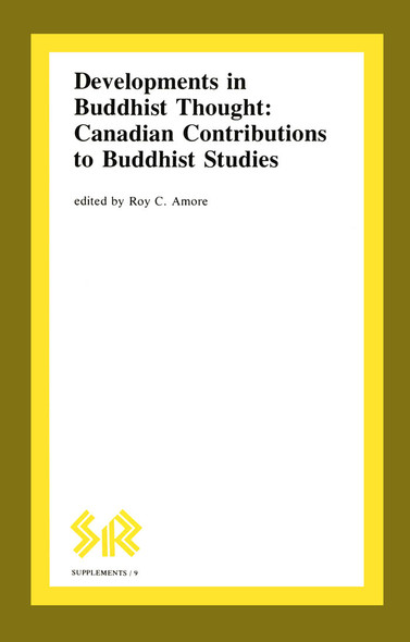 Developments in Buddhist Thought : Canadian Contributions to Buddhist Studies
