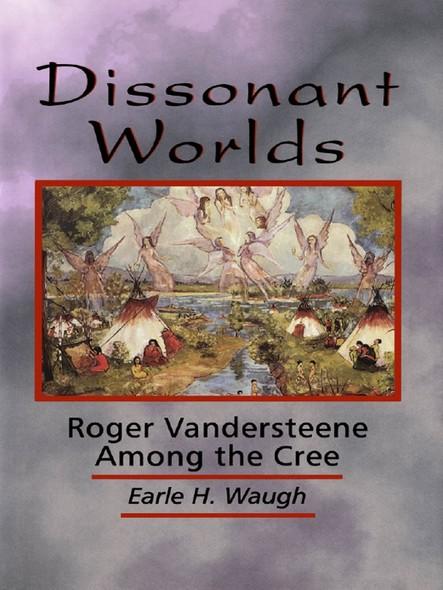 Dissonant Worlds : Roger Vandersteene among the Cree