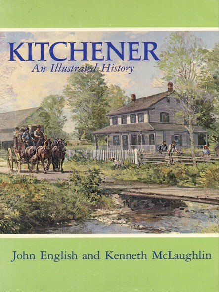 Kitchener : An Illustrated History