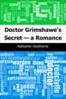 Doctor Grimshawe's Secret — a Romance