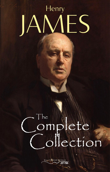 Henry James: The Complete Collection
