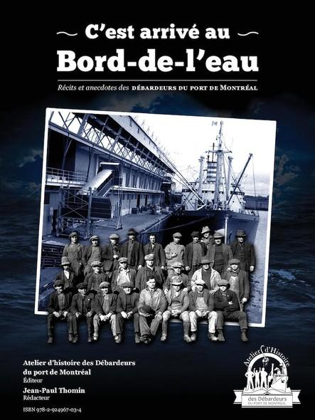 C'est arrivé au Bord-de-l'eau : Récits et anecdotes des Débardeurs du port de Montréal