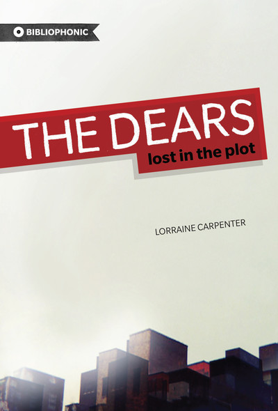 The Dears : Lost in the Plot