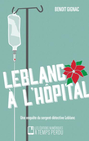 Leblanc à l'hôpital