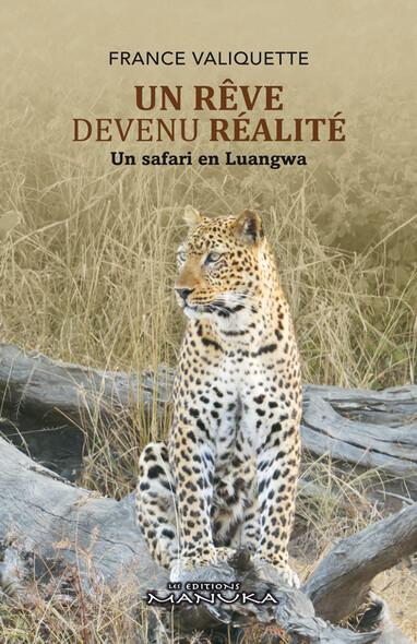Un Rêve devenu Réalité : Un safari en Luangwa