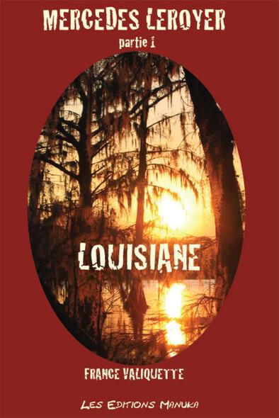 Louisiane : Mercedes Leroyer - Partie 1