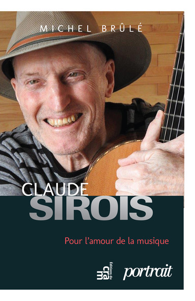 Claude Sirois : Pour l'amour de la musique