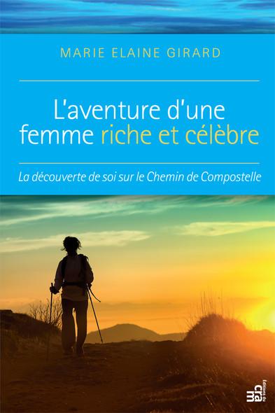 L'aventure d'une femme riche et célèbre : La découverte de soi sur le Chemin de Compostelle