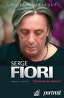 Serge Fiori : S'enlever du chemin : Biographie