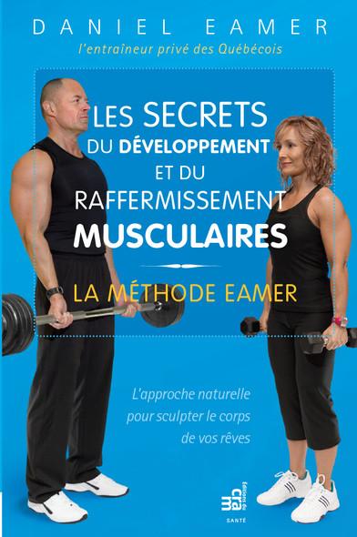Les secrets du développement et du raffermissement musculaires : La méthode Eamer