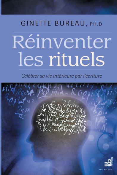 Réinventer les rituels : Célébrer sa vie intérieure par l'écriture