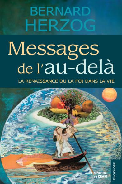 Messages de l'au-delà : La renaissance ou la foi dans la vie