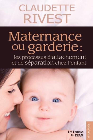 Maternance ou garderie : Les processus d'attachement et de séparation chez l'enfant
