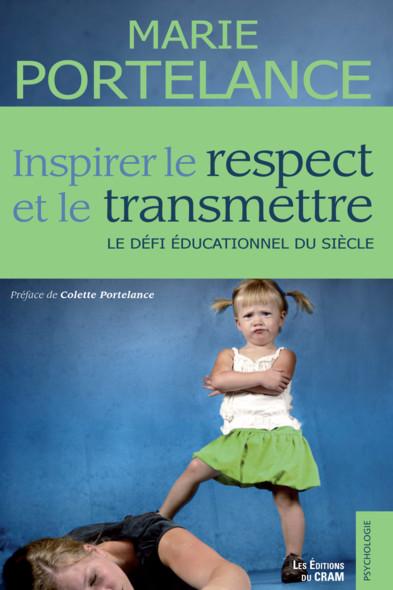 Inspirer le respect et le transmettre : Le défi éducationnel du siècle