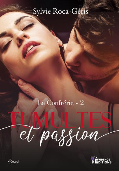 Tumulte et Passion : La Confrérie, T2