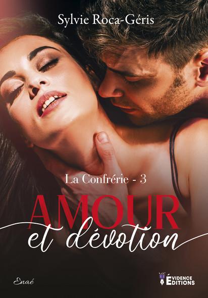 Amour et Dévotion : La Confrérie, T3