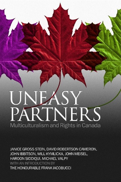 Uneasy Partners : Multiculturalism and Rights in Canada