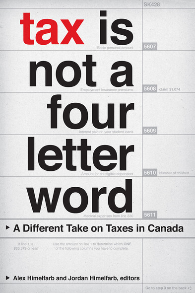 Tax Is Not a Four-Letter Word : A Different Take on Taxes in Canada