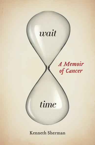 Wait Time : A Memoir of Cancer