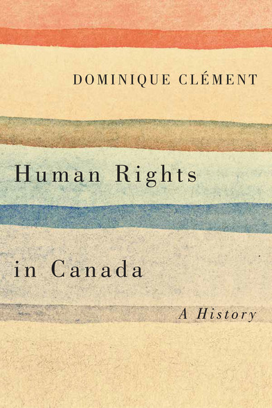 Human Rights in Canada : A History