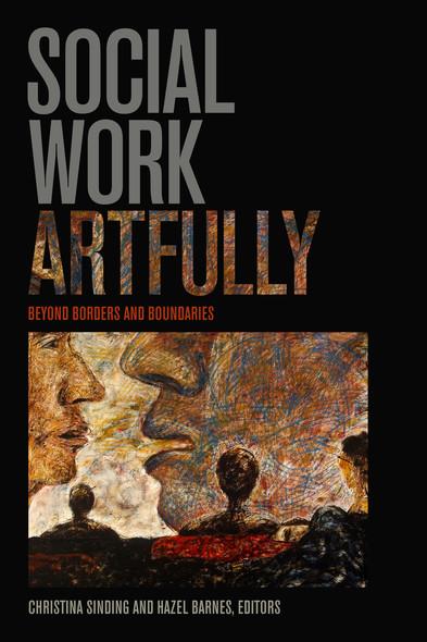 Social Work Artfully : Beyond Borders and Boundaries