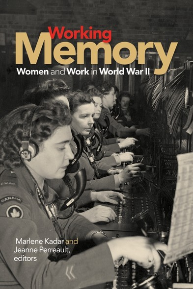 Working Memory : Women and Work in World War II