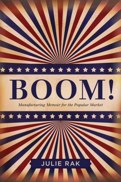 Boom! : Manufacturing Memoir for the Popular Market