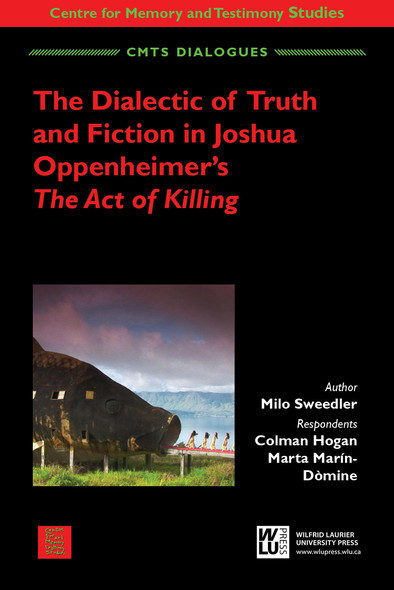 The Dialectic of Truth and Fiction in Joshua Oppenheimer's: The Act of Killing