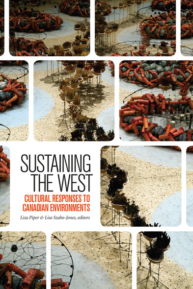 Sustaining the West : Cultural Responses to Canadian Environments
