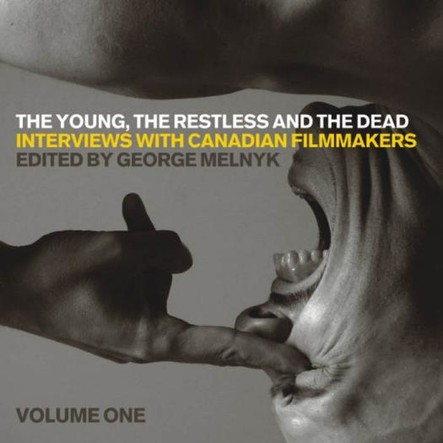 The Young, the Restless, and the Dead : Interviews with Canadian Filmmakers
