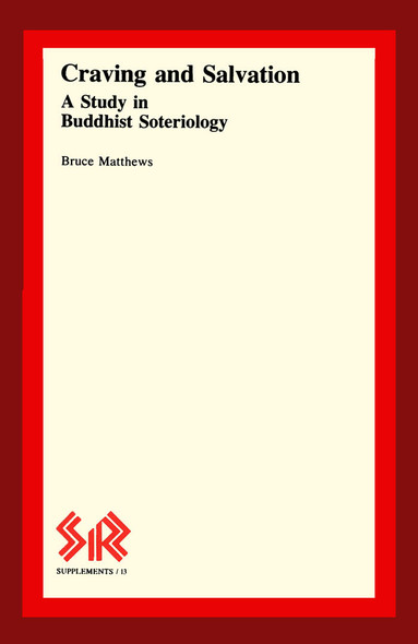 Craving and Salvation : A Study in Buddhist Soteriology