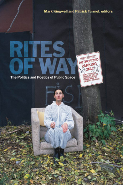 Rites of Way : The Politics and Poetics of Public Space