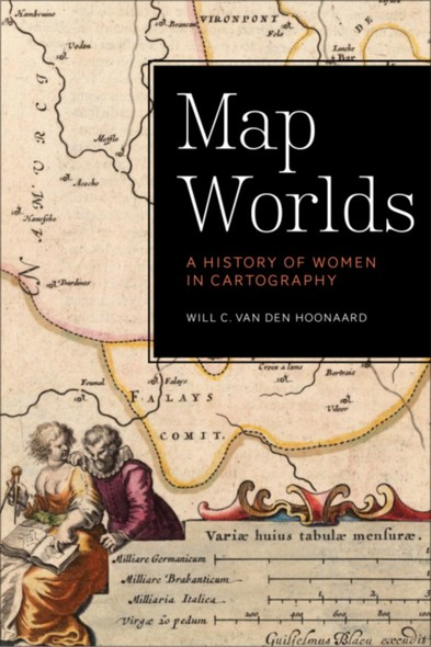 Map Worlds : A History of Women in Cartography