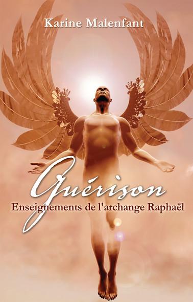 Guérison : Enseignement de l archange Raphael