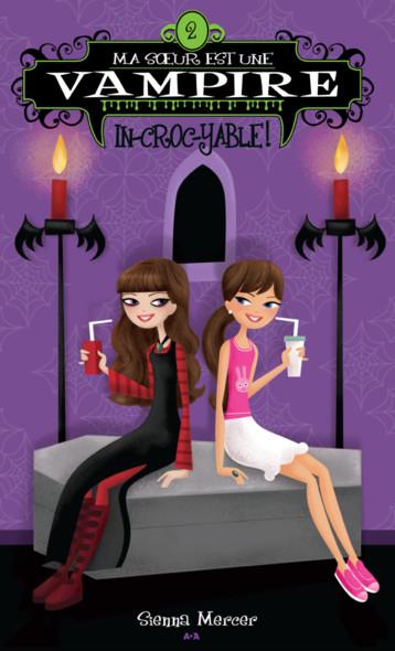 Ma soeur est une vampire : In-croc-yable!